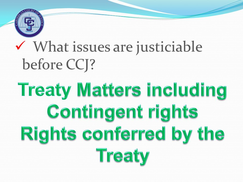 Treaty Matters including Rights conferred by the Treaty