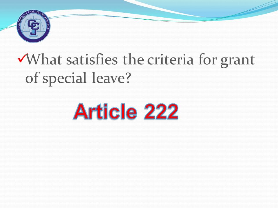 What satisfies the criteria for grant of special leave