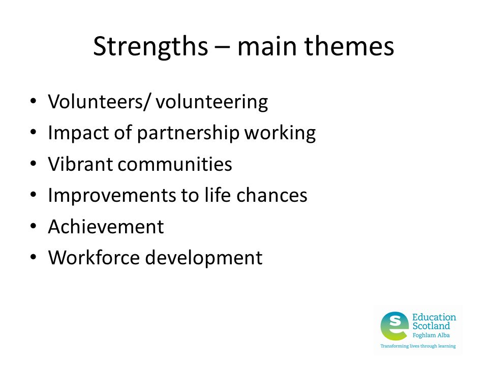 Strengths – main themes
