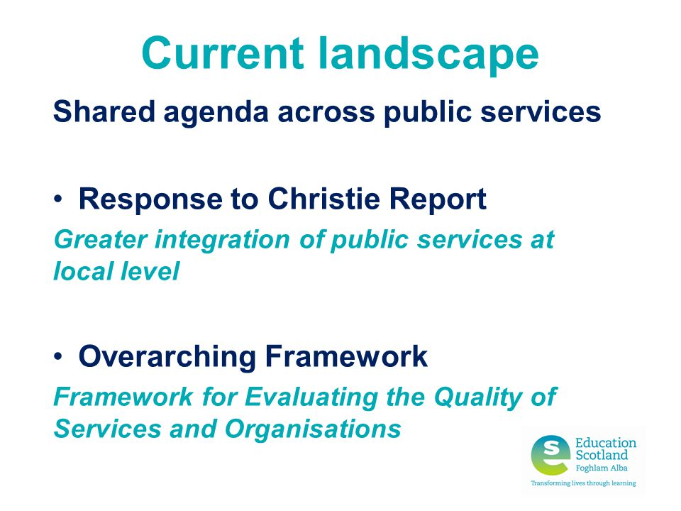 Current landscape Shared agenda across public services