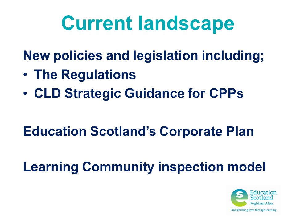 Current landscape New policies and legislation including;
