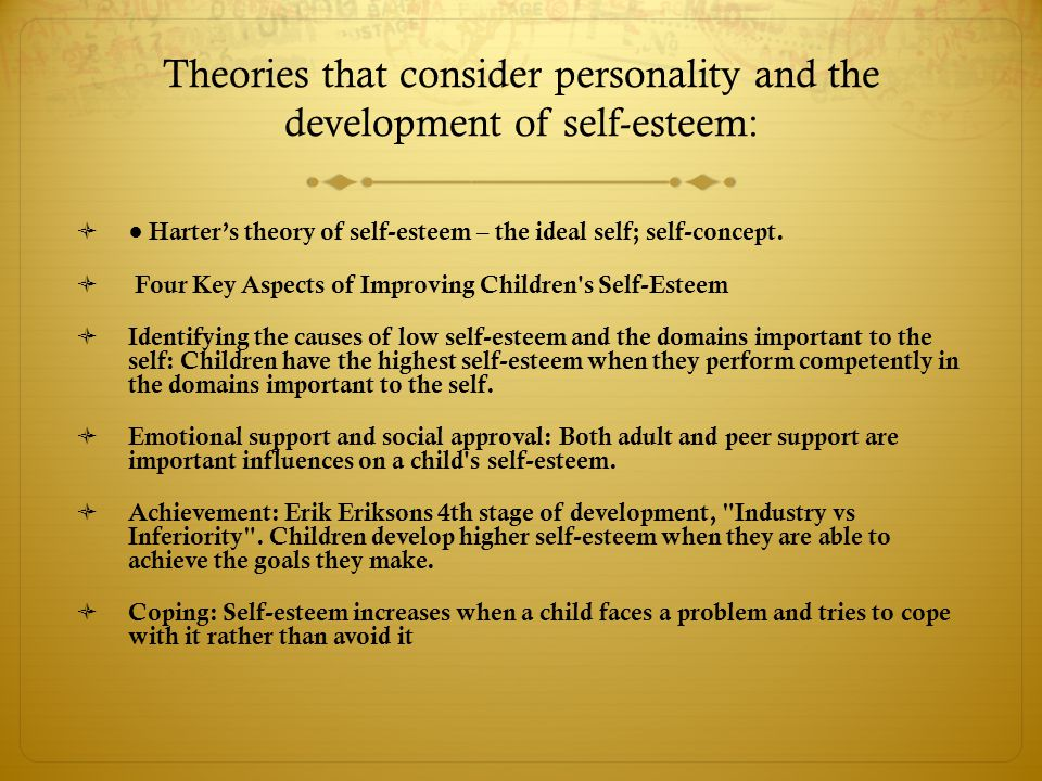 Theories that consider personality and the development of self-esteem: