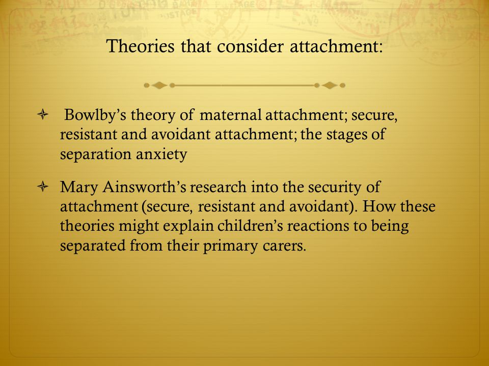 Theories that consider attachment: