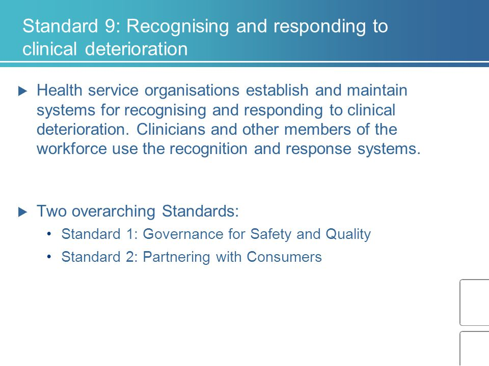 Standard 9: Recognising and responding to clinical deterioration