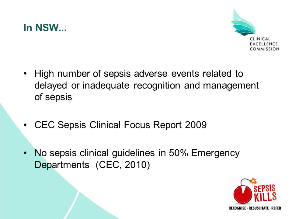 In NSW... High number of sepsis adverse events related to delayed or inadequate recognition and management of sepsis.