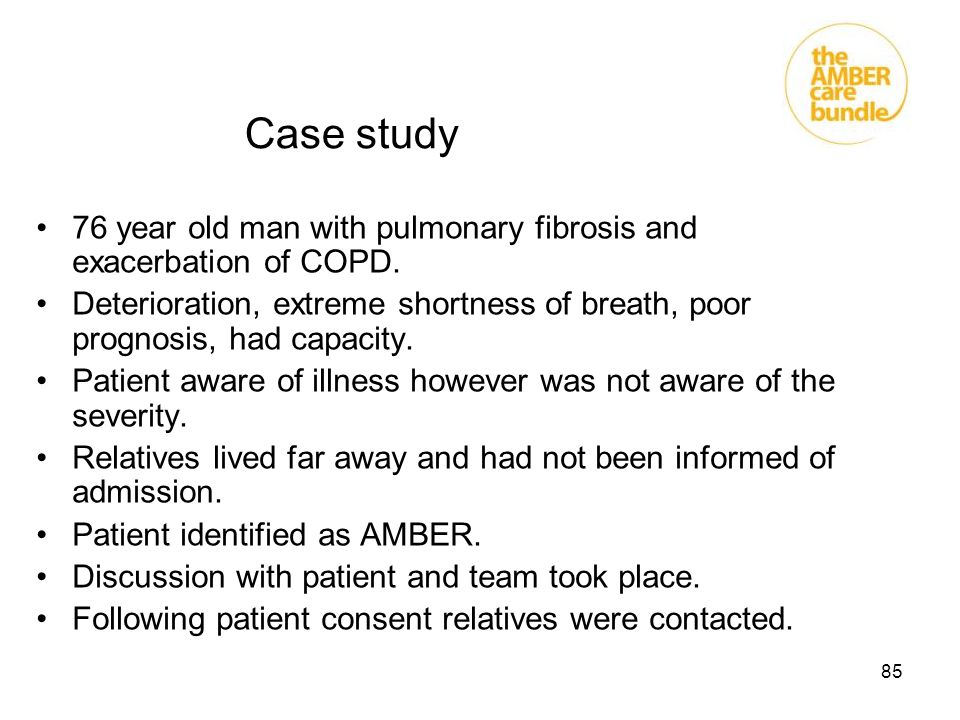 Case study 76 year old man with pulmonary fibrosis and exacerbation of COPD.