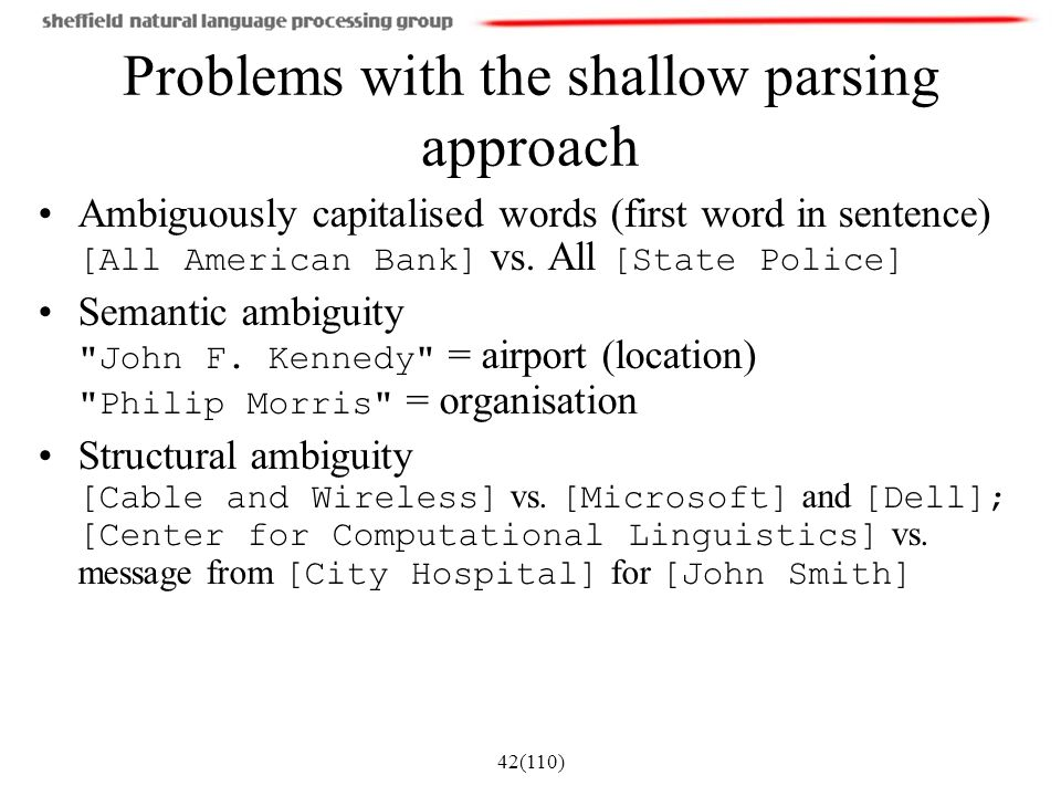 Problems with the shallow parsing approach