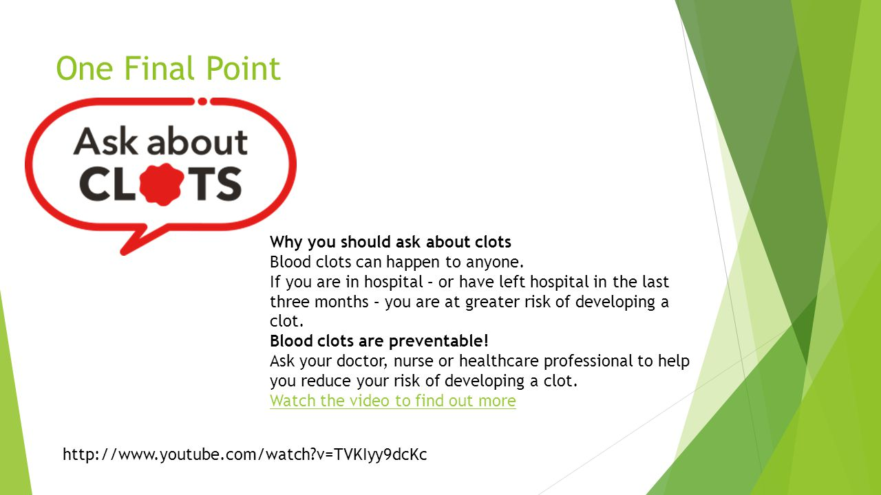 One Final Point Why you should ask about clots