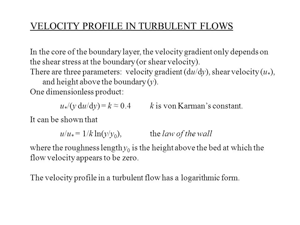 VELOCITY PROFILE IN TURBULENT FLOWS
