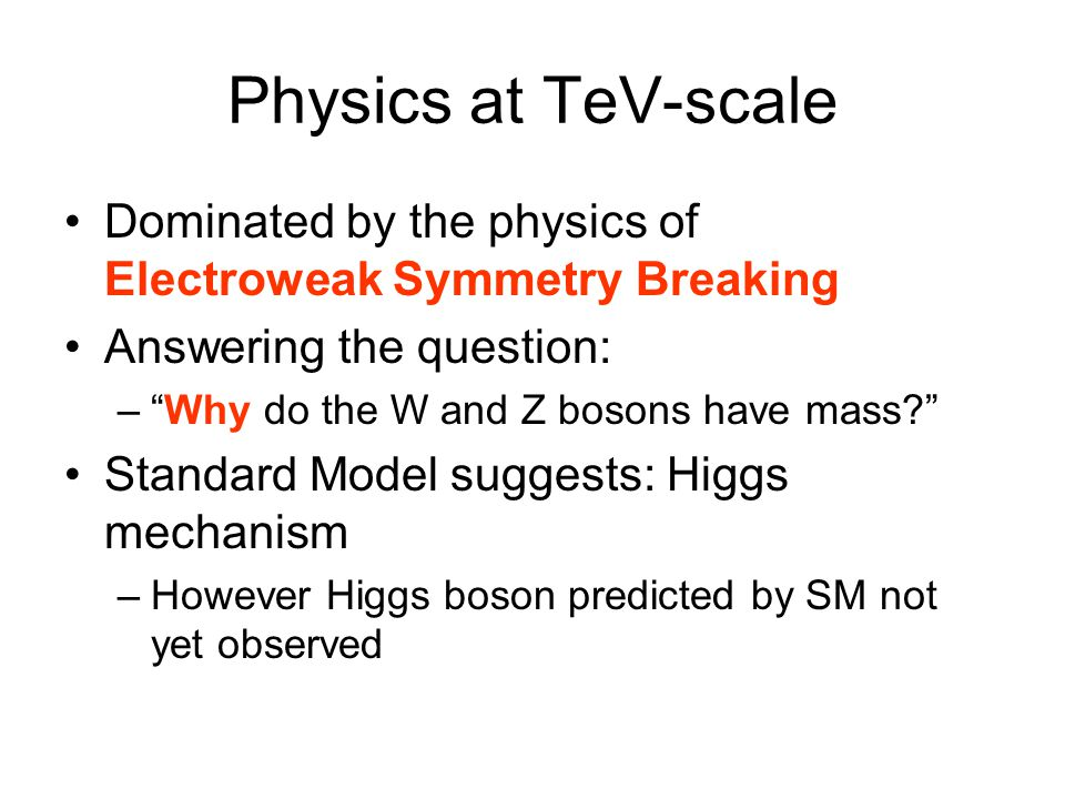 Physics at TeV-scale Dominated by the physics of Electroweak Symmetry Breaking. Answering the question: