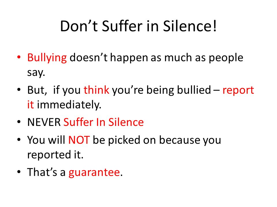 Don't Suffer in Silence!
