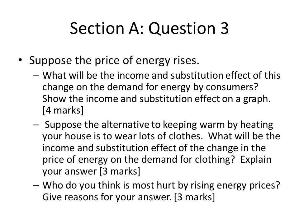 Section A: Question 3 Suppose the price of energy rises.