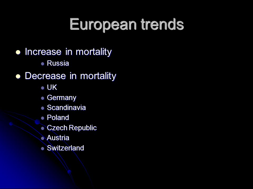 European trends Increase in mortality Decrease in mortality Russia UK