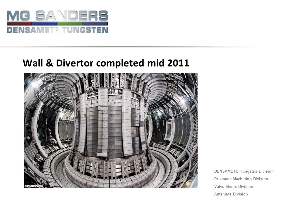 Wall & Divertor completed mid 2011