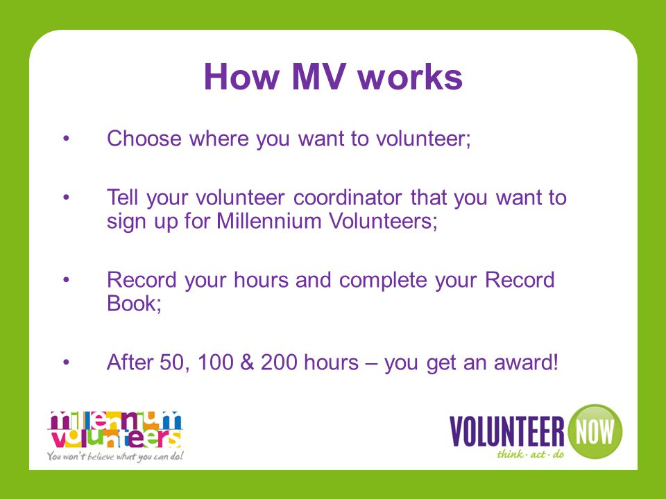 How MV works Choose where you want to volunteer;