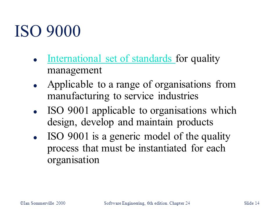 ISO 9000 International set of standards for quality management