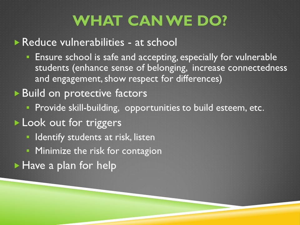 What can we do Reduce vulnerabilities - at school