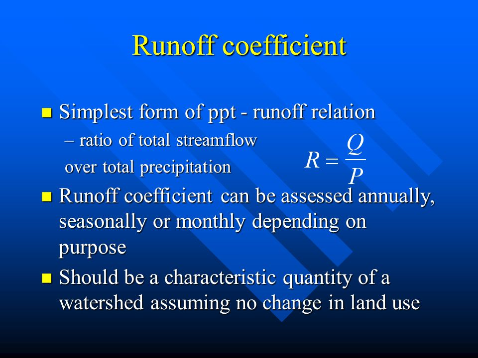 Runoff coefficient Simplest form of ppt - runoff relation