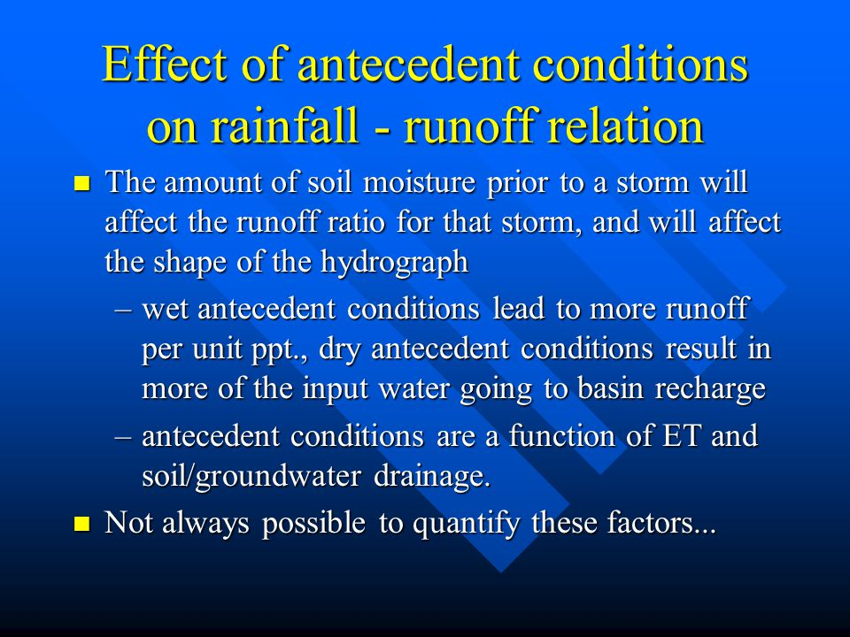 Effect of antecedent conditions on rainfall - runoff relation