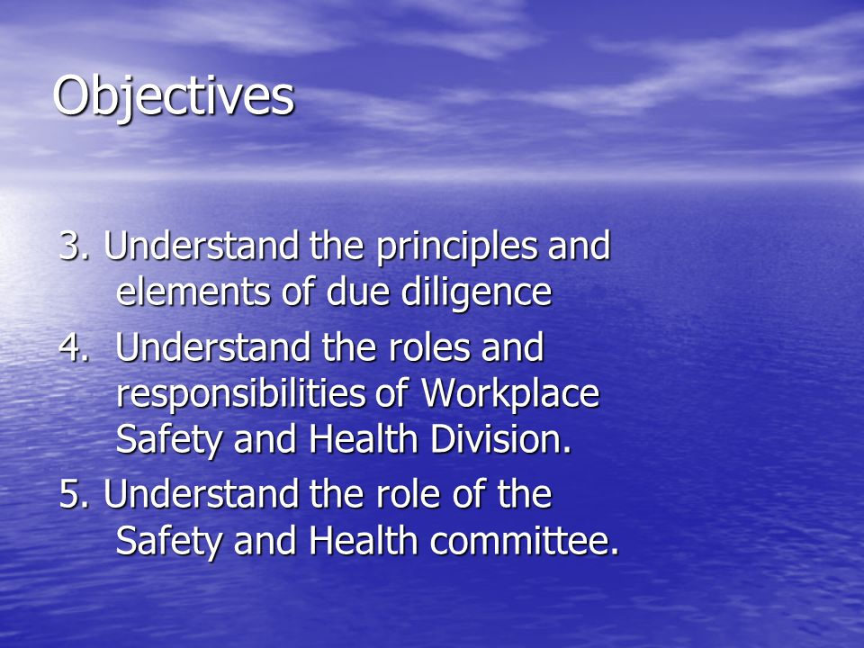 Objectives 3. Understand the principles and elements of due diligence