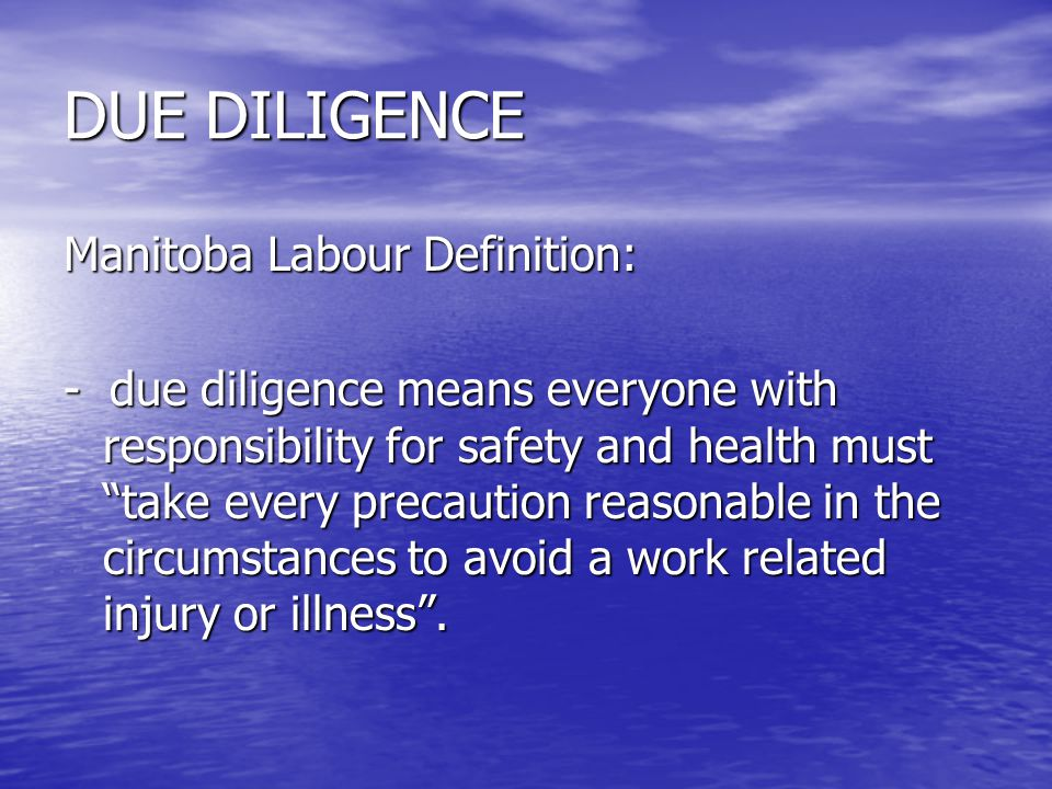 DUE DILIGENCE Manitoba Labour Definition: