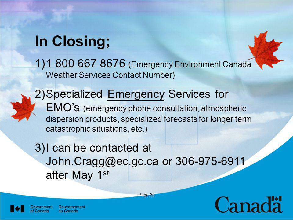 In Closing; 1 800 667 8676 (Emergency Environment Canada Weather Services Contact Number)