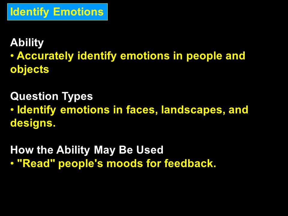 Identify Emotions Ability. Accurately identify emotions in people and objects. Question Types.