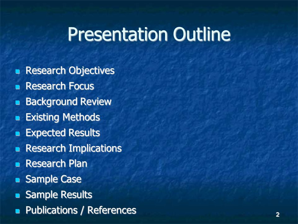 Presentation Outline Research Objectives Research Focus