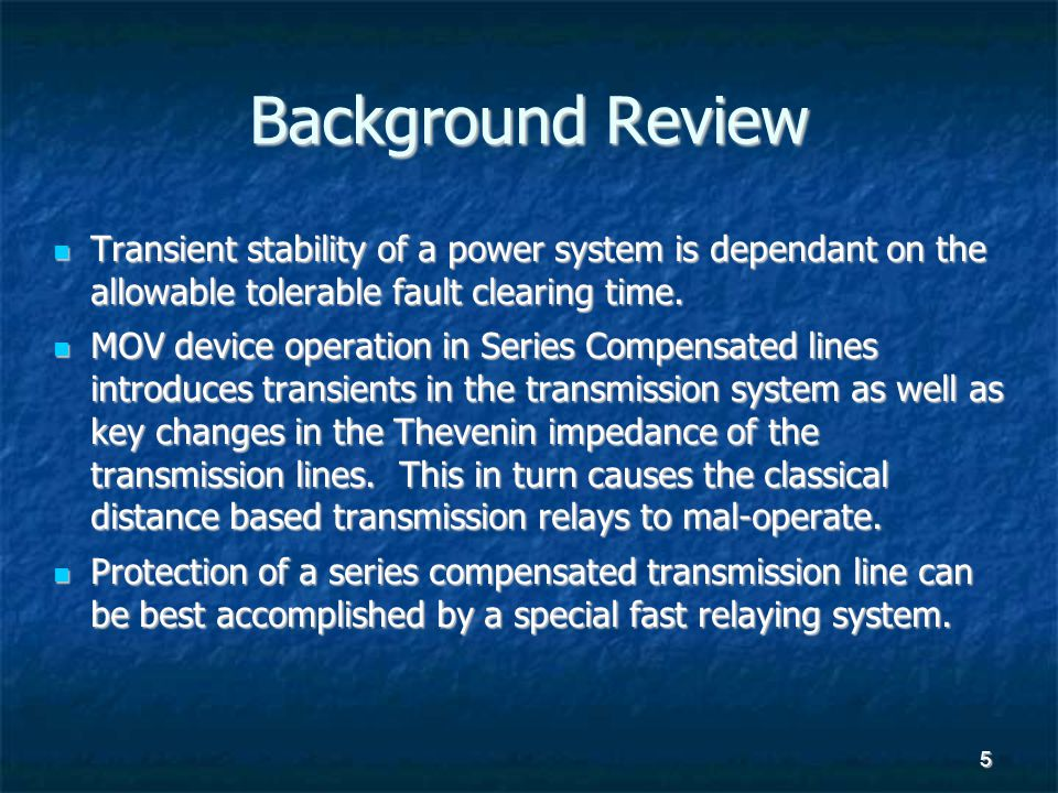Background Review Transient stability of a power system is dependant on the allowable tolerable fault clearing time.