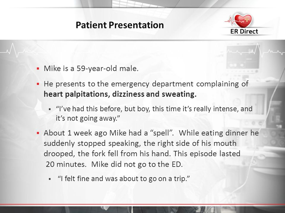 Patient Presentation Mike is a 59-year-old male.