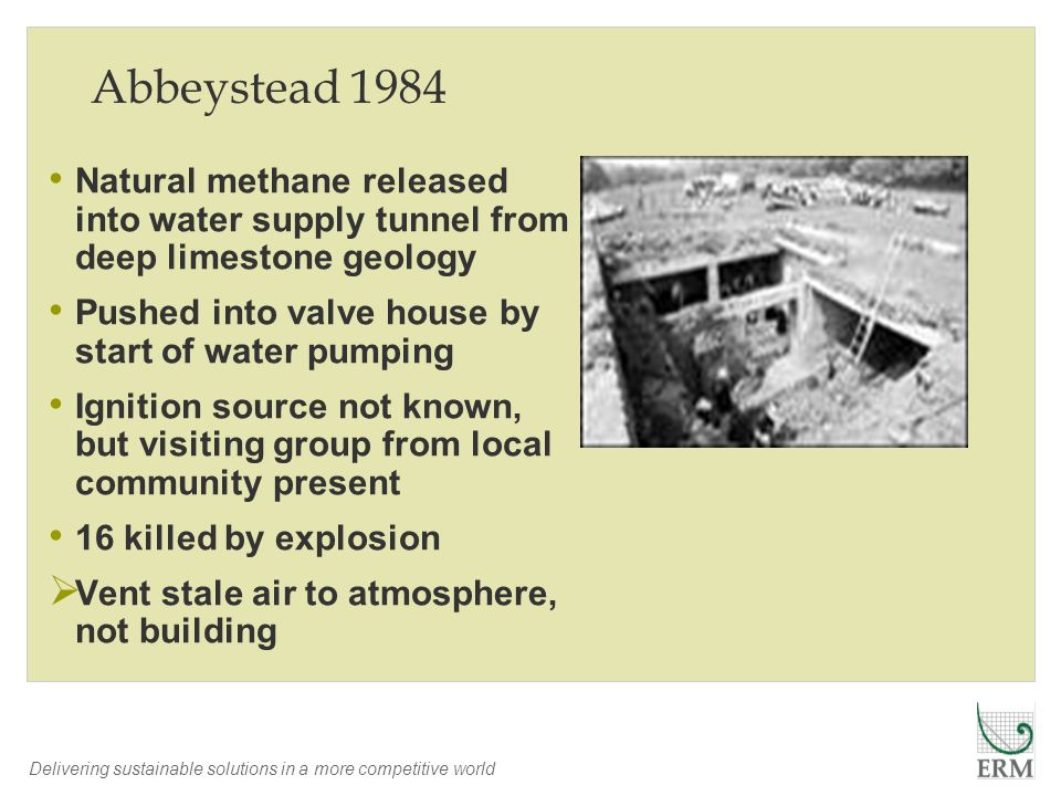 Abbeystead 1984 Natural methane released into water supply tunnel from deep limestone geology. Pushed into valve house by start of water pumping.
