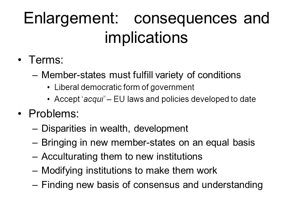 Enlargement: consequences and implications