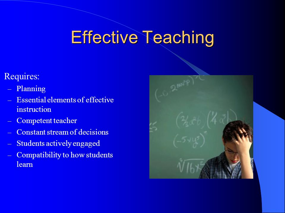 Effective Teaching Requires: Planning