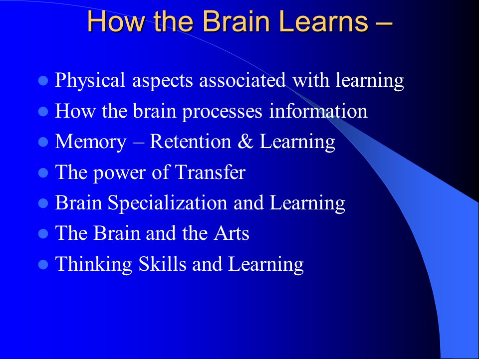 How the Brain Learns – Physical aspects associated with learning