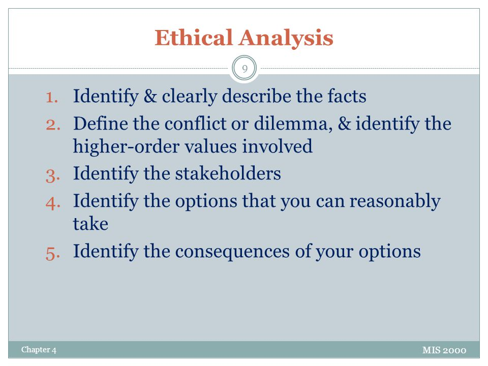 Ethical Analysis Identify & clearly describe the facts