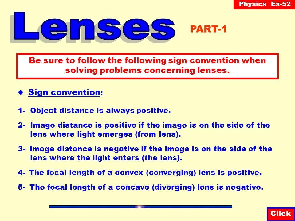 Lenses PART-1. Be sure to follow the following sign convention when solving problems concerning lenses.