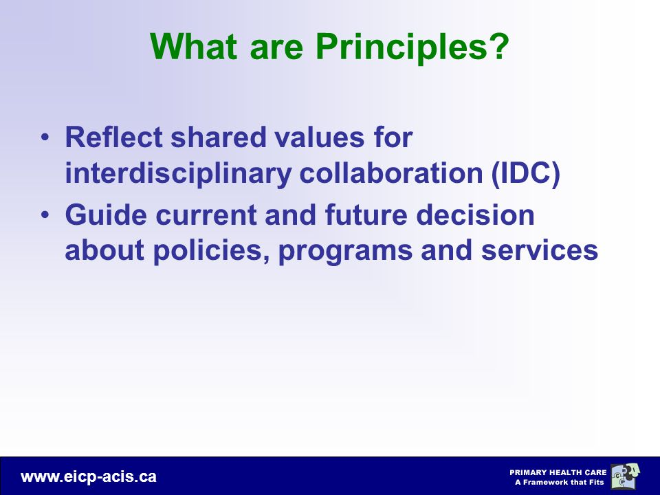 What are Principles Reflect shared values for interdisciplinary collaboration (IDC)