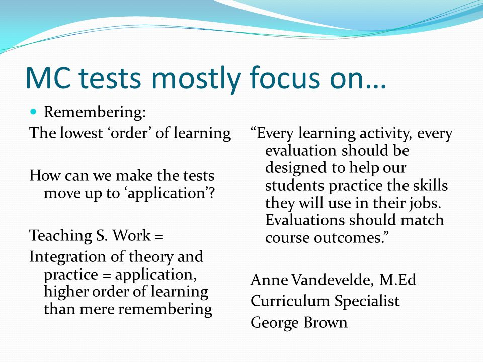 MC tests mostly focus on…