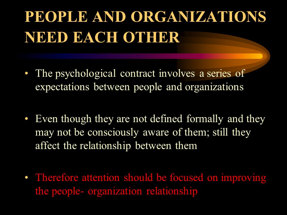 PEOPLE AND ORGANIZATIONS NEED EACH OTHER