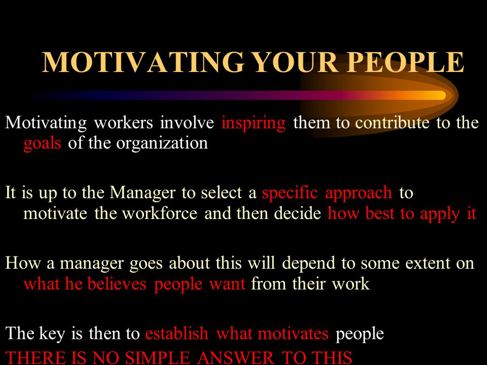 MOTIVATING YOUR PEOPLE