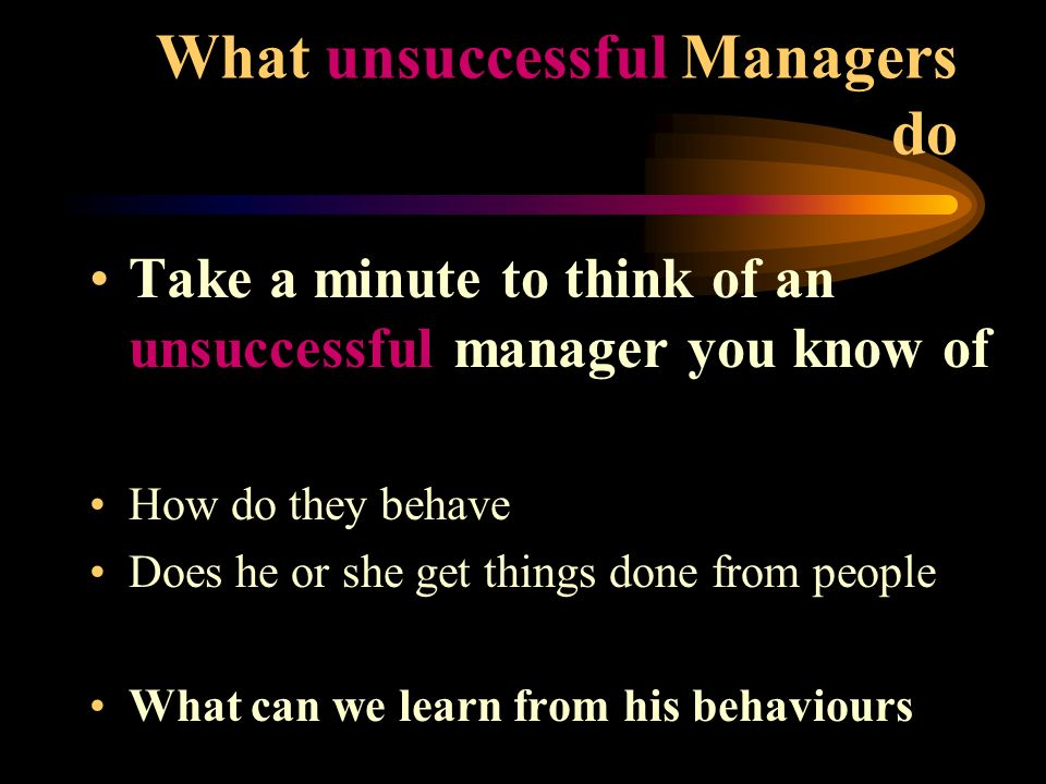 What unsuccessful Managers do