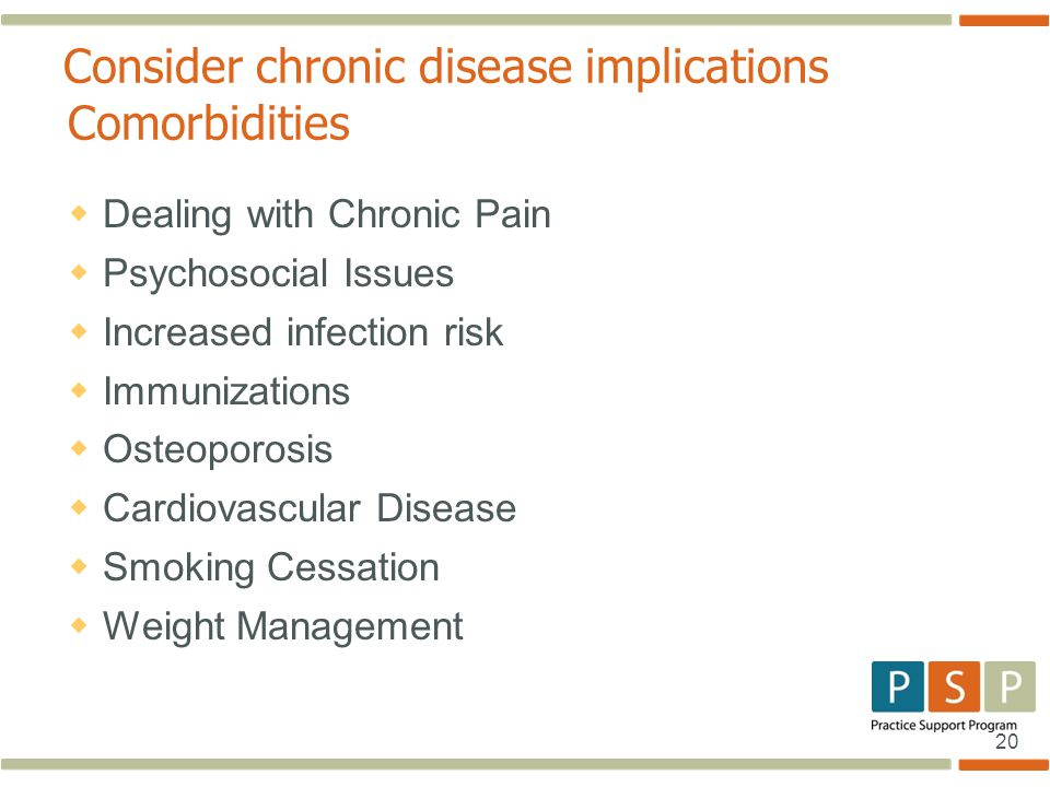 Consider chronic disease implications Comorbidities