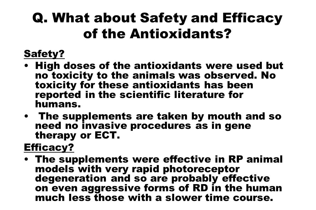 Q. What about Safety and Efficacy of the Antioxidants
