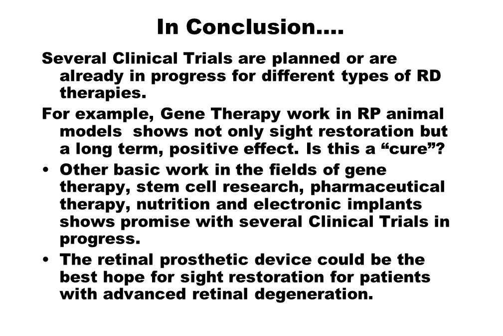 In Conclusion…. Several Clinical Trials are planned or are already in progress for different types of RD therapies.