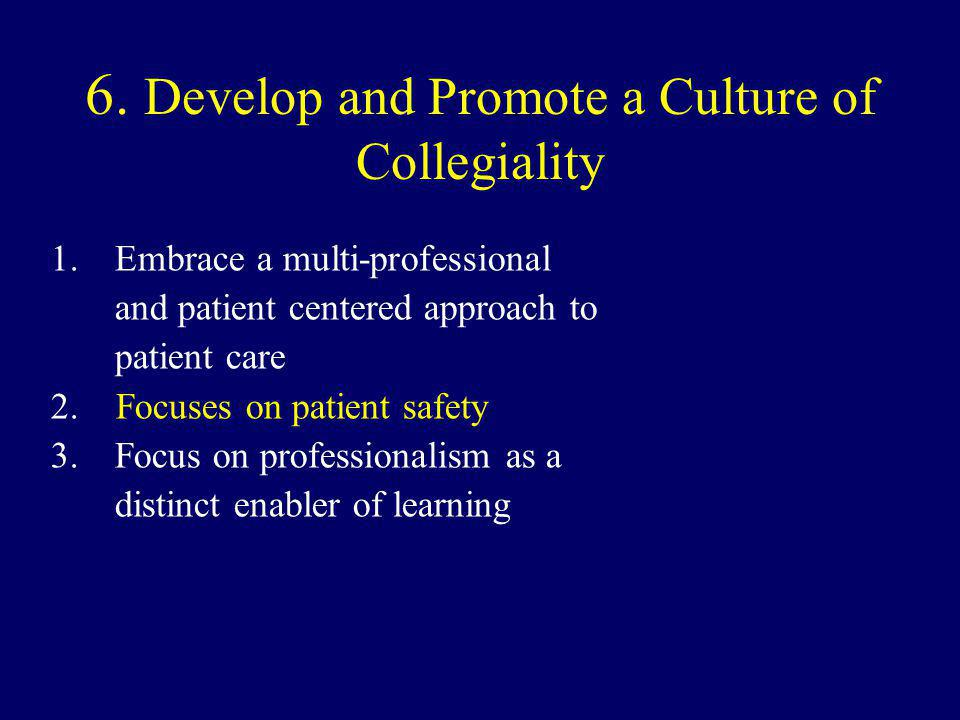 6. Develop and Promote a Culture of Collegiality
