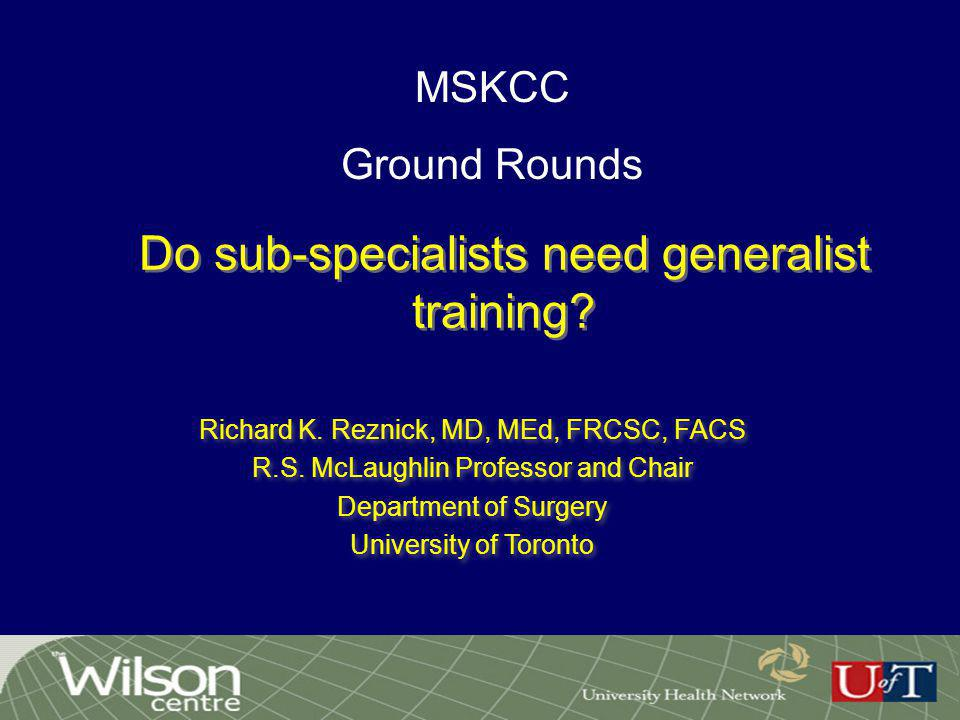 Do sub-specialists need generalist training