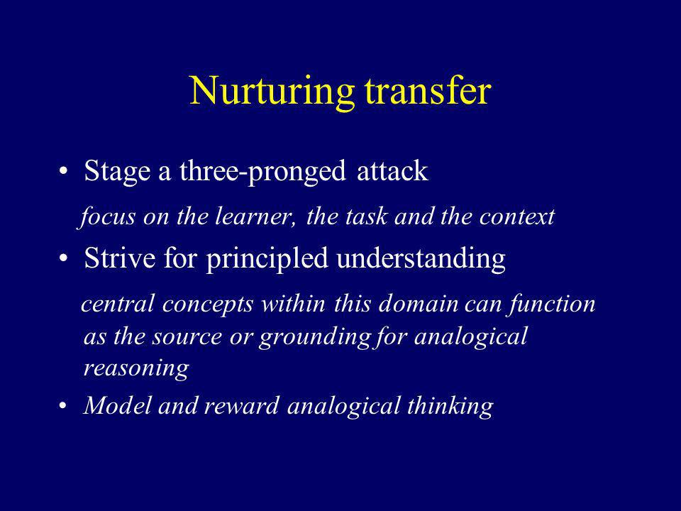 Nurturing transfer Stage a three-pronged attack