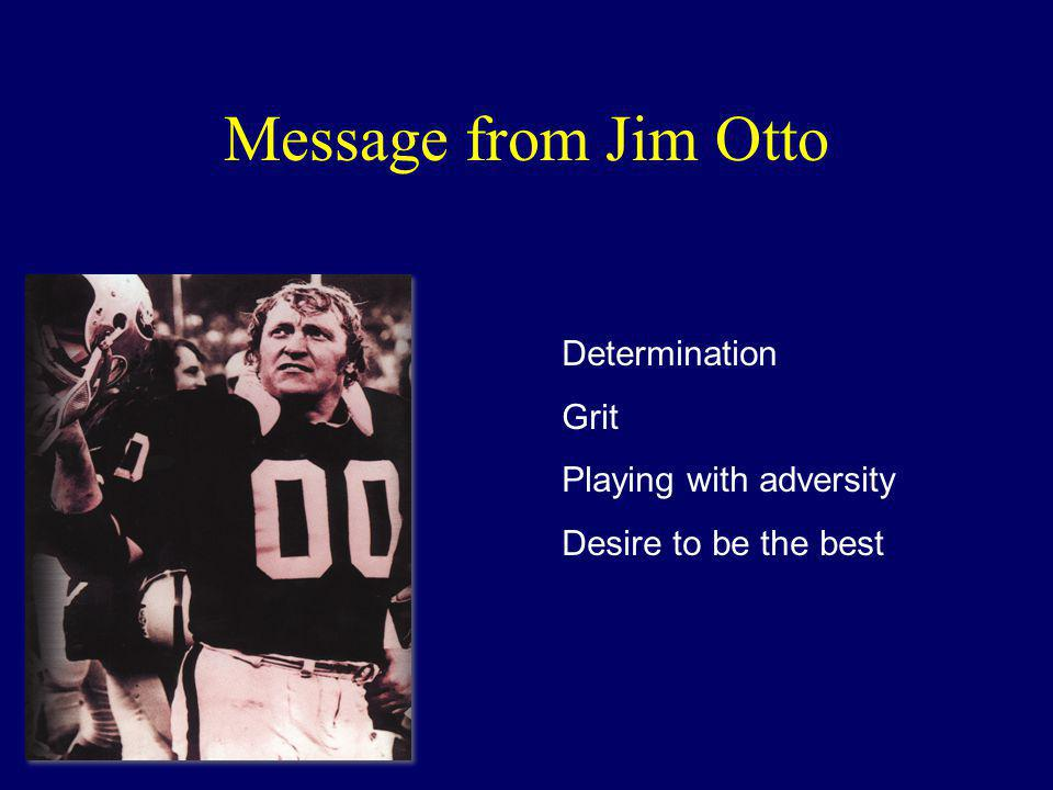 Message from Jim Otto Determination Grit Playing with adversity
