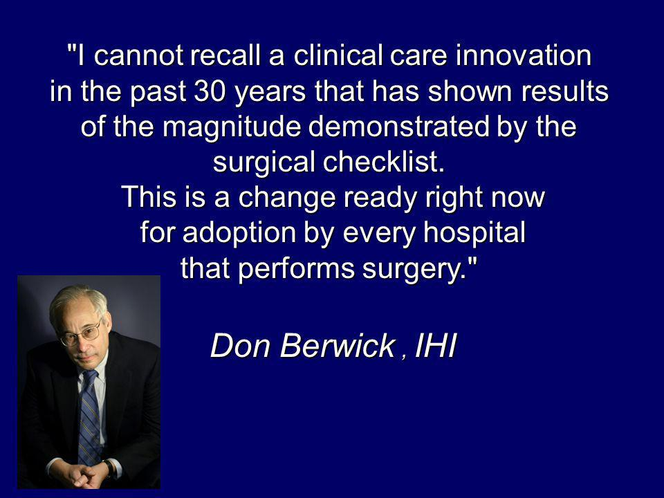 Don Berwick , IHI I cannot recall a clinical care innovation