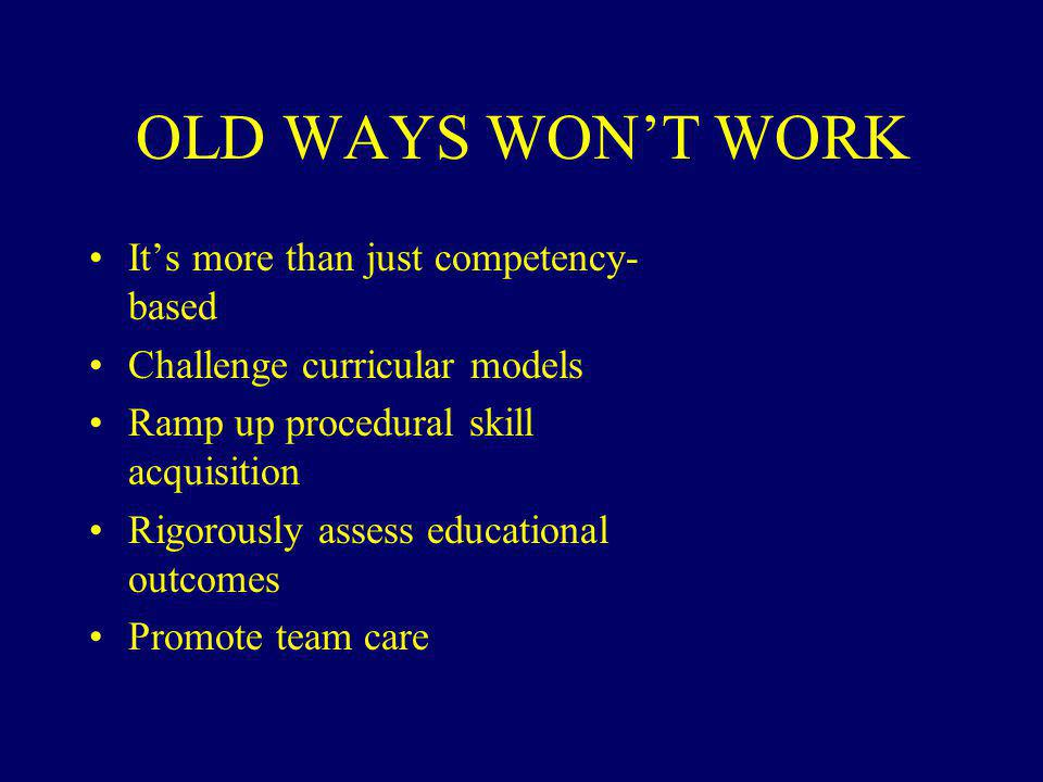 OLD WAYS WON'T WORK It's more than just competency-based